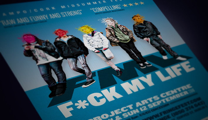 Publicity material for Cork Midsummer Festival/Campo touring production Fuck My Life